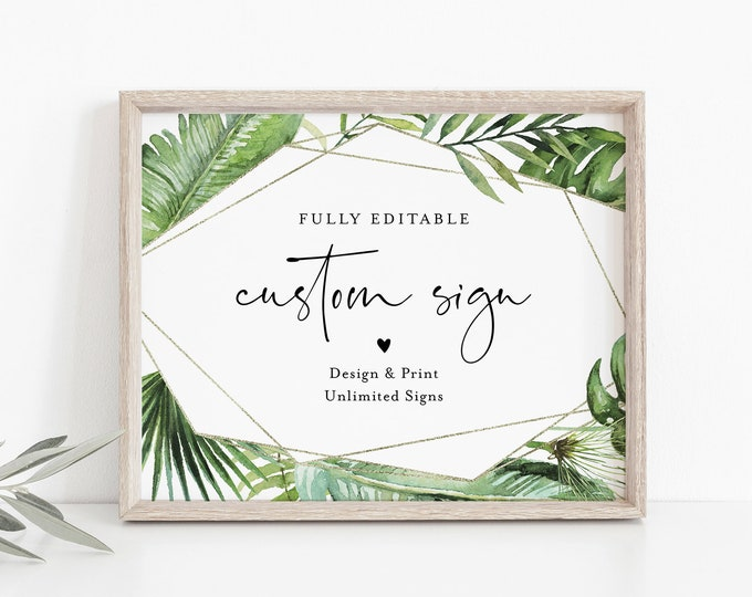 Tropical Custom Wedding Sign Template, INSTANT DOWNLOAD, 100% Editable Text, Create Unlimited Signs, Printable, DIY, 5x7, 8x10 #083-137CS
