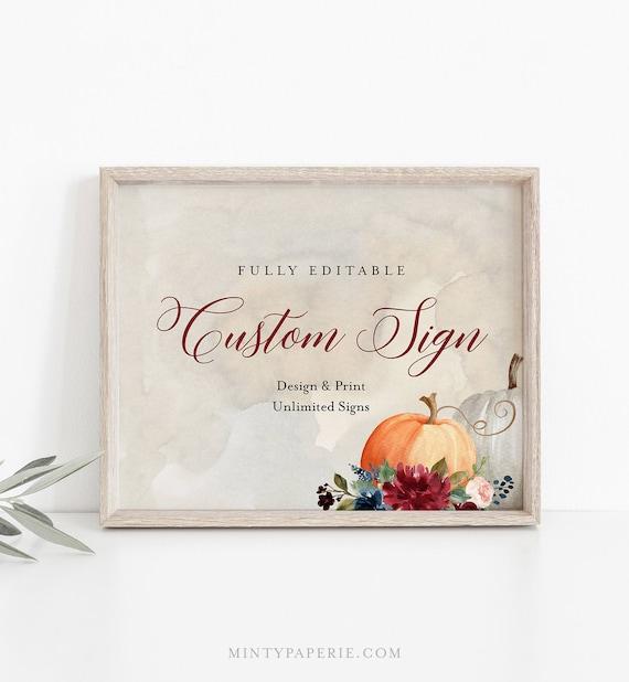 Fall Custom Wedding Sign Template, Pumpkin, INSTANT DOWNLOAD, Editable Text, Create Unlimited Signs, Printable, DIY, 5x7, 8x10 #072-143CS