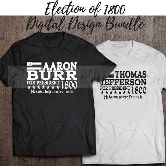 hamilton inspired digital designs the election of 1800 etsy