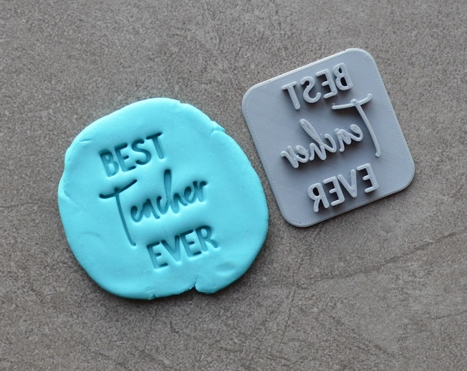 Best Teacher Ever V2 Imprint Cookie/Fondant/Soap/Embosser Stamp