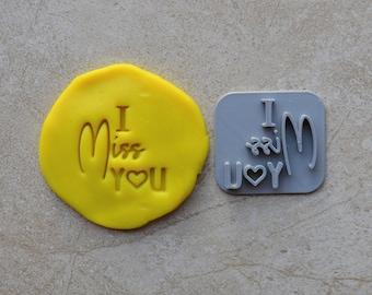 I Miss You Imprint Cookie/Fondant/Soap/Embosser Stamp