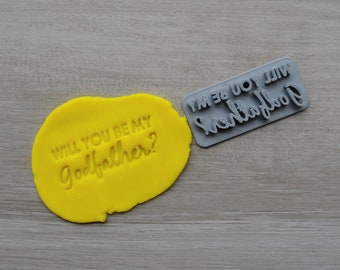 Will You Be My Godfather Imprint V2 Cookie/Fondant/Soap/Embosser Stamp