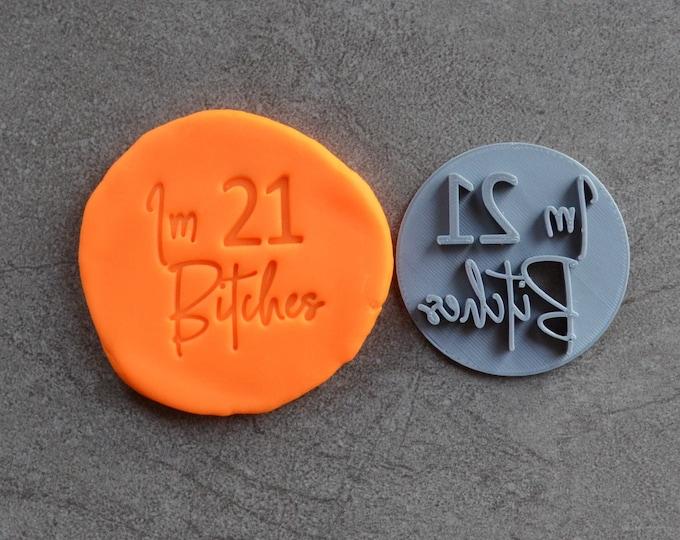Im Age Bitches Custom Birthday Imprint Cookie/Fondant/Soap/Embosser Stamp