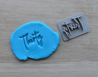 Thirty V2 Birthday 30th Birthday Imprint Cookie/Fondant/Soap/Embosser Stamp
