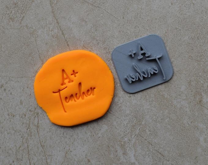 A+ Teacher Imprint Cookie/Fondant/Soap/Embosser Stamp