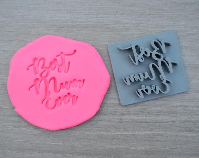Best Mum Ever Imprint Cookie/Fondant/Soap/Embosser Stamp
