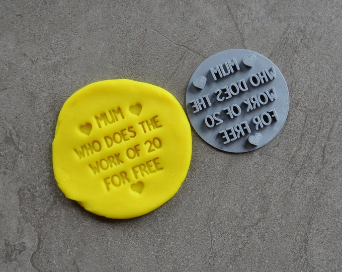 Mum Who Does The Work Of 20 For Free Mothers Day Imprint Cookie/Fondant/Soap/Embosser Stamp