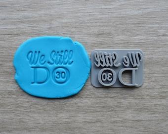 We Still Do Custom Year Imprint Cookie/Fondant/Soap/Embosser Stamp
