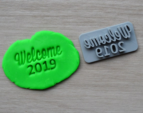 Welcome 2019 (Any Year) Imprint Cookie/Fondant/Soap/Embosser Stamp