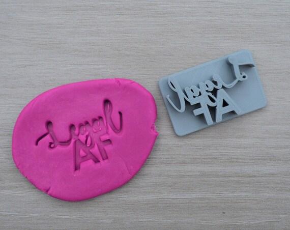 Legal AF Imprint Cookie/Fondant/Soap/Embosser Stamp