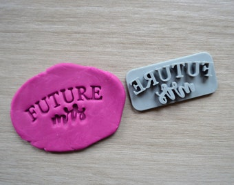 Future Mrs Imprint Cookie/Fondant/Soap/Embosser Stamp