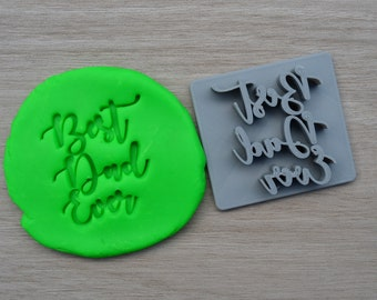 Best Dad Ever V1 Imprint Cookie/Fondant/Soap/Embosser Stamp