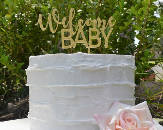 Welcome Baby Cake Topper - Baby Shower Cake Topper - Assorted Colours