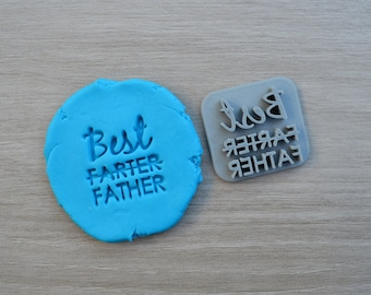 Best Farter Father Imprint Cookie/Fondant/Soap/Embosser Stamp