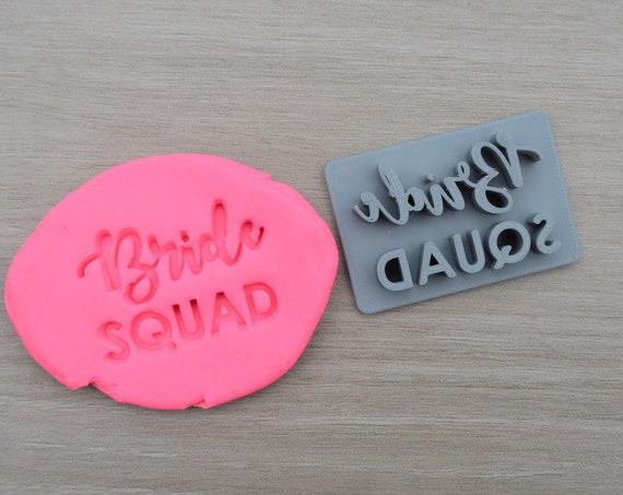 Bride Squad Cookie/Fondant/Soap/Embosser Stamp