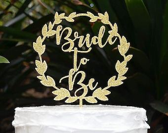Wreath Bride To Be Cake Topper - Wedding Engagement Cake Topper