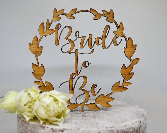 Wreath Bride To Be Timber Wood Cake Topper - Wedding Engagement Cake Topper