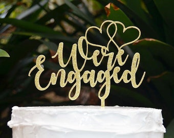 Were Engaged Cake Topper - Engagement Cake Topper - Assorted Colours