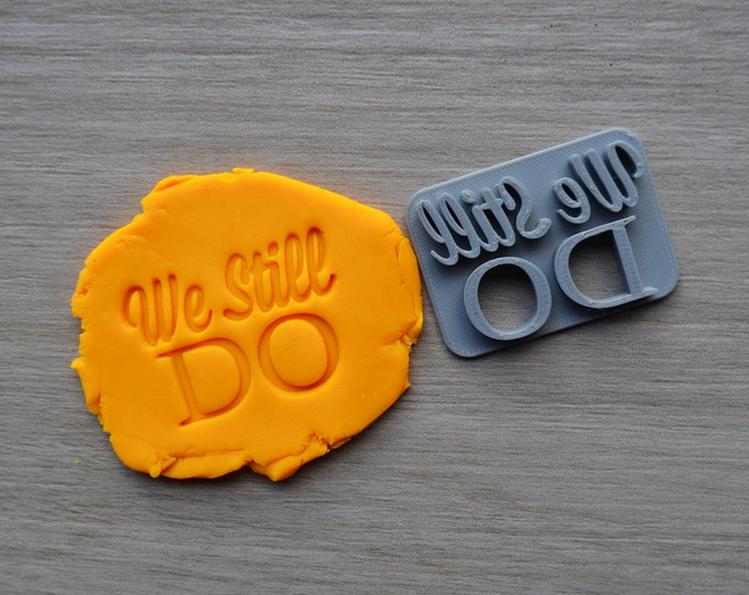 We Still Do Imprint Cookie/Fondant/Soap/Embosser Stamp