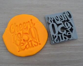 Cheers to 50 Years! Birthday 50th Birthday Imprint Cookie/Fondant/Soap/Embosser Stamp