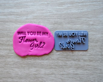 Will You Be My Flower Girl Imprint V1 Cookie/Fondant/Soap/Embosser Stamp
