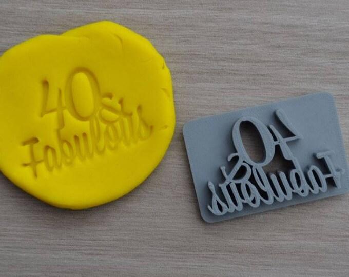40 & Fabulous Birthday 40th Birthday Imprint Cookie/Fondant/Soap/Embosser Stamp