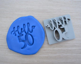 Hello 50 Birthday Imprint Cookie/Fondant/Soap/Embosser Stamp