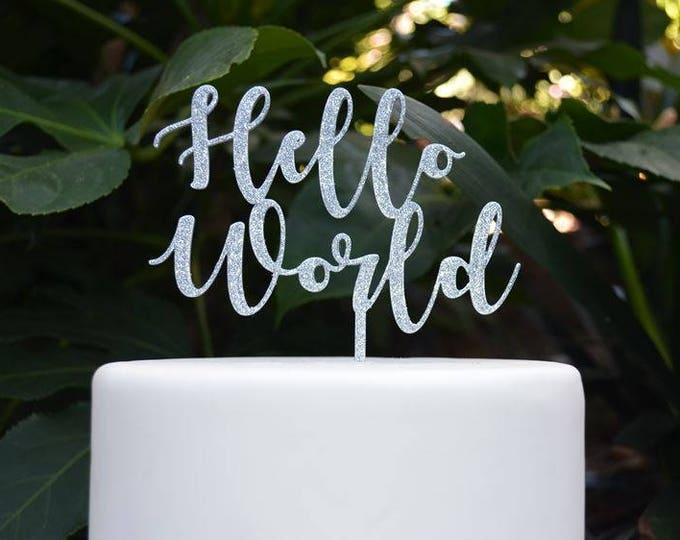 Hello World Cake Topper - Baby Shower Cake Topper - Baby Boy Baby Girl Cake Topper