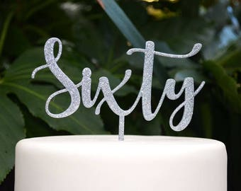Sixty Birthday Cake Topper - 60th Birthday Cake Topper - Assorted Colours