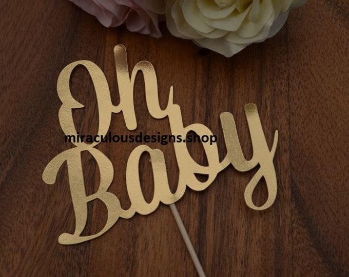 Oh Baby Cake Topper - Baby Shower Cake Topper - Baby Boy Baby Girl Cake Topper