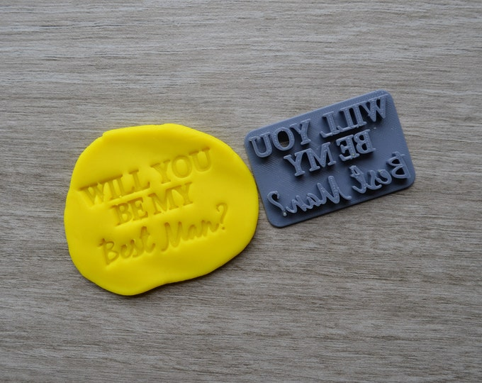 Will You Be My Best Man Imprint V2 Cookie/Fondant/Soap/Embosser Stamp