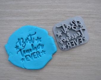 Best Teacher Ever Imprint Cookie/Fondant/Soap/Embosser Stamp