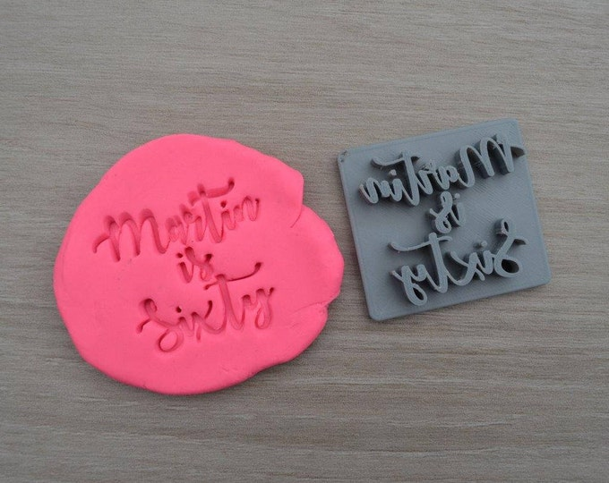 Sixty Custom/Personalized Name Cookie/Fondant/Soap/Embosser Stamp