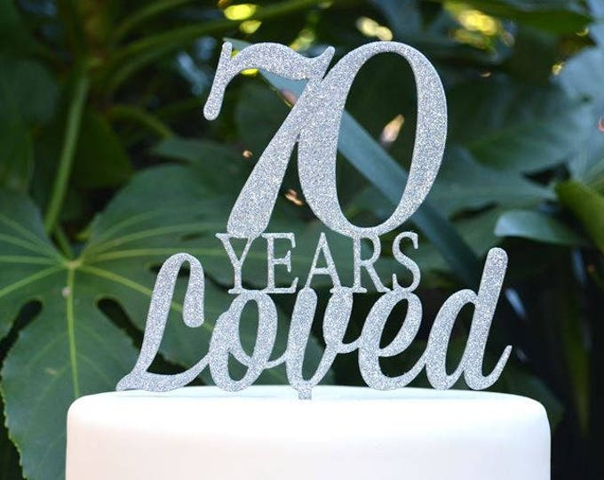 70 Years Loved Birthday/Anniversary Cake Topper - 70th Birthday Cake Topper - Assorted Colours