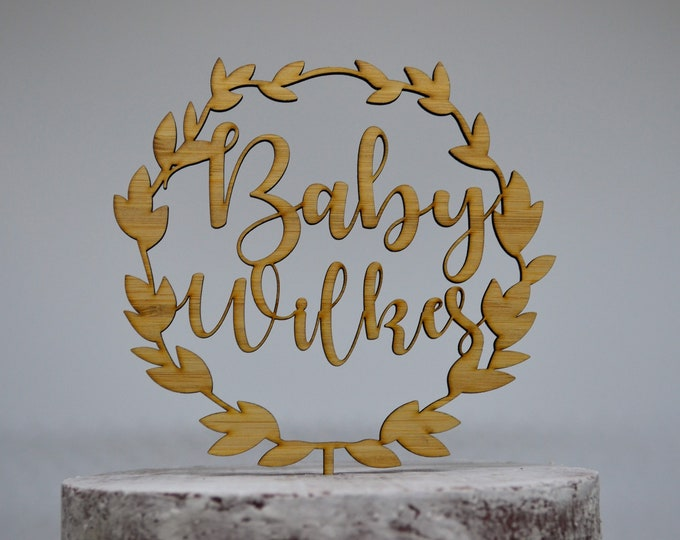 Wreath Baby Name Cake Topper Custom Personalized - Baby Shower Timber Wood Cake Topper - Baby Boy Baby Girl Cake Topper