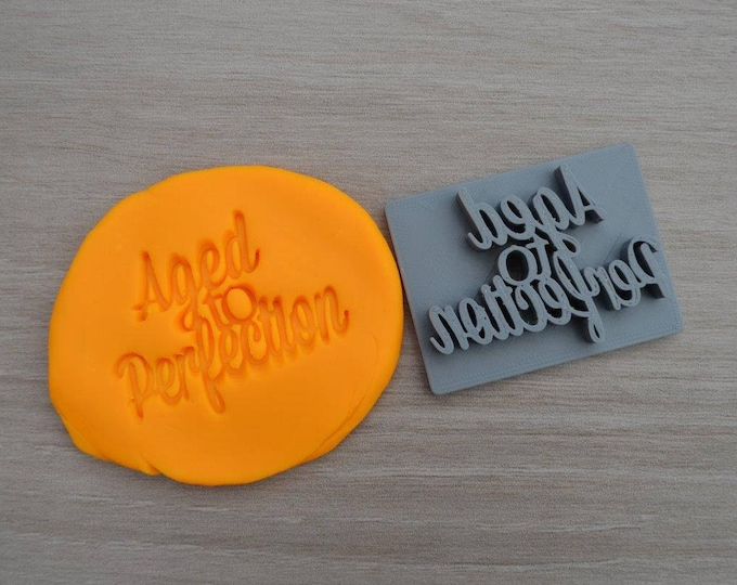 Aged To Perfection Imprint Cookie/Fondant/Soap/Embosser Stamp