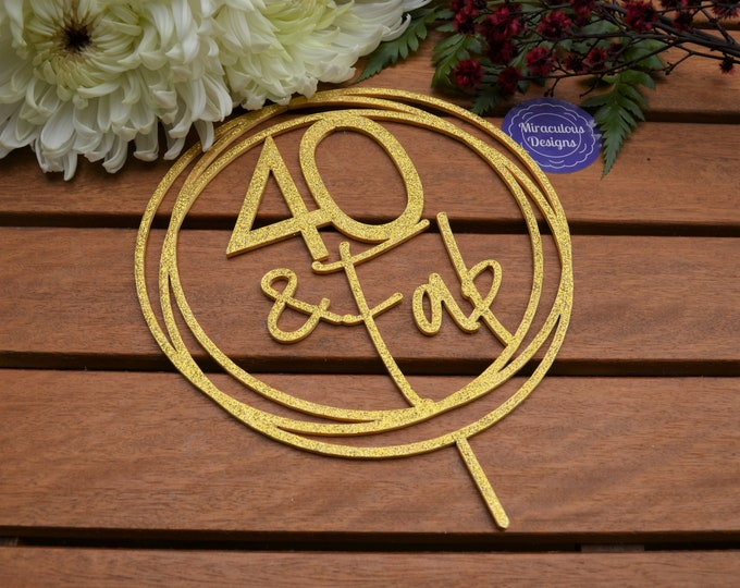 40 & Fabulous Ring Birthday Cake Topper - 40th Birthday Cake Topper - Assorted Colours