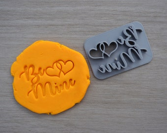 Be Mine Imprint Cookie/Fondant/Soap/Embosser Stamp