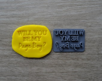 Will You Be My Page Boy Imprint V2 Cookie/Fondant/Soap/Embosser Stamp