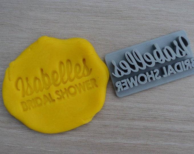 Bridal Shower Custom Name Imprint Cookie/Fondant/Soap/Embosser Stamp