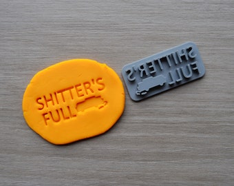 Shitters Full Imprint Cookie/Fondant/Soap/Embosser Stamp
