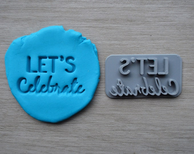 Lets Celebrate Imprint Cookie/Fondant/Soap/Embosser Stamp