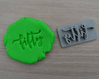 Fifty Birthday 50th Birthday Imprint Cookie/Fondant/Soap/Embosser Stamp