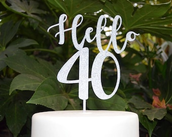 Hello 40 Birthday Cake Topper - 40th Birthday Cake Topper - Assorted Colours