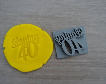 Slaying 40 - 40th Birthday Imprint Cookie/Fondant/Soap/Embosser Stamp