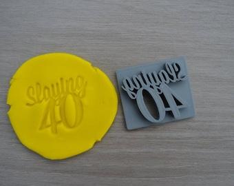 Slaying 40 - 40th Birthday Imprint Cookie/Fondant/Soap/Embosser Stamp