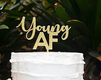Young AF Birthday Cake Topper - Assorted Colours