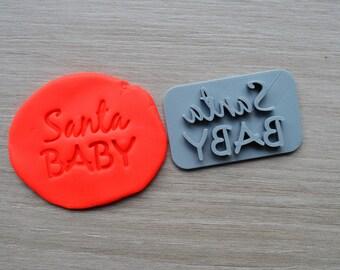 Santa Baby Imprint Cookie/Fondant/Soap/Embosser Stamp