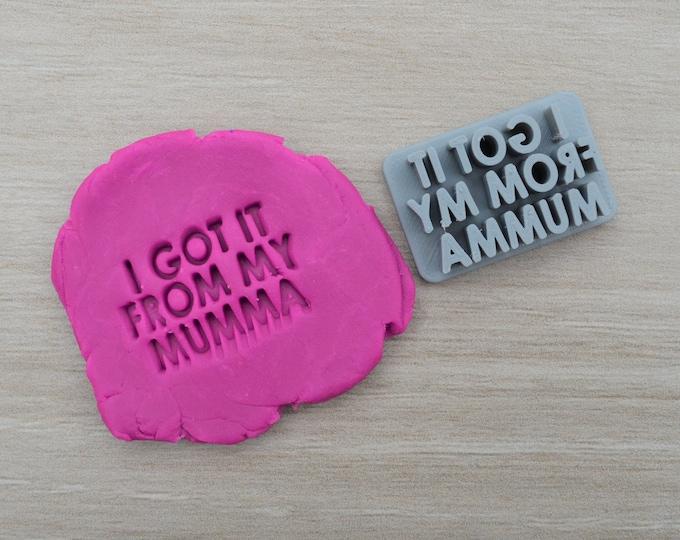 I Got It From My Mumma Imprint 3.2cm Cookie/Fondant/Soap/Embosser Stamp