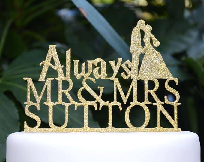 Wedding Engagement Cake Topper Mr & Mrs Custom Personalized Always Cake Topper -  Name Cake Topper Silhouette